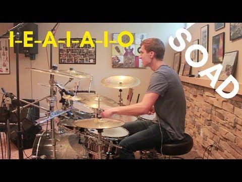 System Of A Down - I-E-A-I-A-I-O drum cover