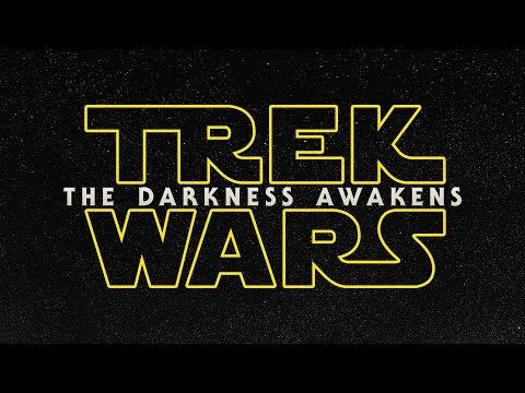 Trek Wars: The Darkness Awakens [Star Wars & Star Trek Mash-up]