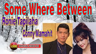Download SOME WHERE BETWEEN -RONNY TAPILAHA & CONNY MAMAHIT- KEVINS MUSIC PRODUCTION ( OFFICIAL VIDEO MUSIC)