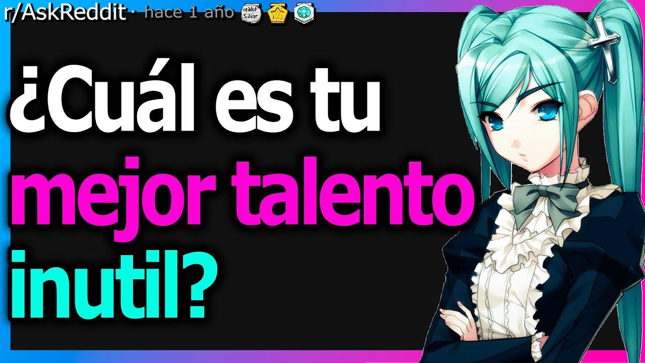 ¿Qué talento inútil tienes? (r/AskReddit en Español) ~Señor Reddit
