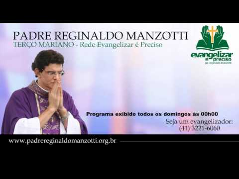 Terço Mariano - Domingo - padre Reginaldo Manzotti