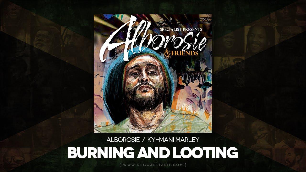 alborosie feat kymani marley burning and looting