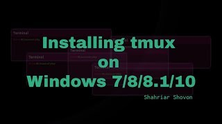 04. Installing tmux on Windows 7/8/8.1/10