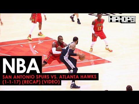 NBA: San Antonio Spurs vs. Atlanta Hawks (1-1-17) (Recap Video)