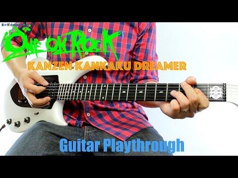 ONE OK ROCK - Kanzen Kankaku Dreamer (完全感覚ドリーマー) (Guitar Playthrough Cover By Guitar Junkie TV) HD