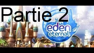 Test Eden Eternal par Nazband et Adraeth partie 2/4 (HD)