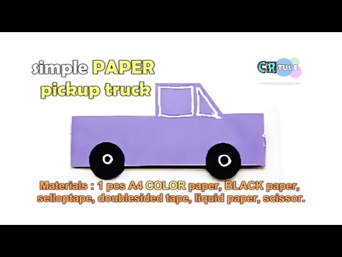 How To Make A Paper Pickup Truck