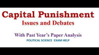 CAPITAL PUNISHMENT: Issues and Debates