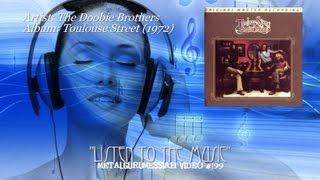 Listen To The Music - The Doobie Brothers (1972) FLAC Remaster 1080p Video ~MetalGuruMessiah~