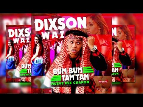 Dixson Waz - Mueve Ese Chapon ( Bum Bum Tam Tam )