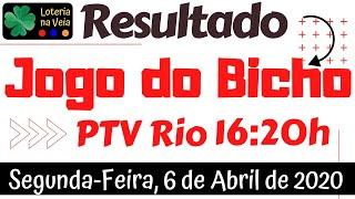 Resultado do jogo do bicho PTV rio 16 horas 06 04 2020 segunda feira