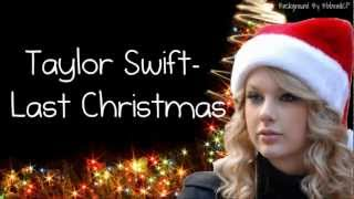 Repeat youtube video Taylor Swift- Last Christmas (Lyrics)