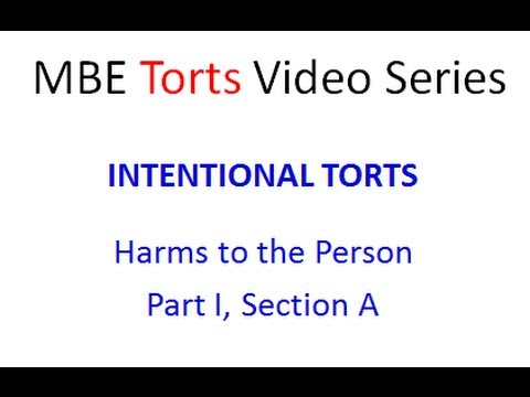 MBE Torts (I,A): Intentional Torts - Harms to the Person