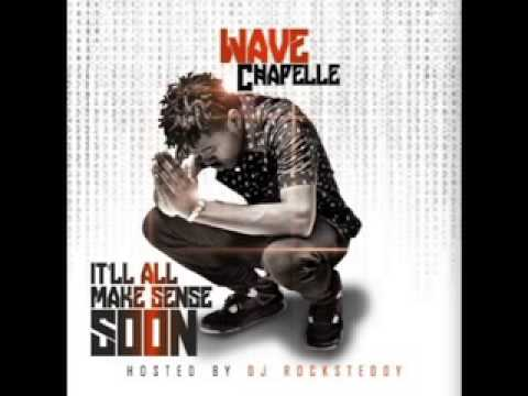 Wave Chapelle - Everything Authentic (It'll All Make Sense Soon Mixtape)