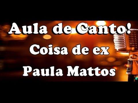 karaokê Coisa de Ex - Paula Mattos