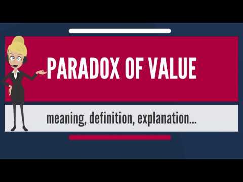What is PARADOX OF VALUE? What does PARADOX OF VALUE mean? PARADOX OF VALUE meaning & explanation