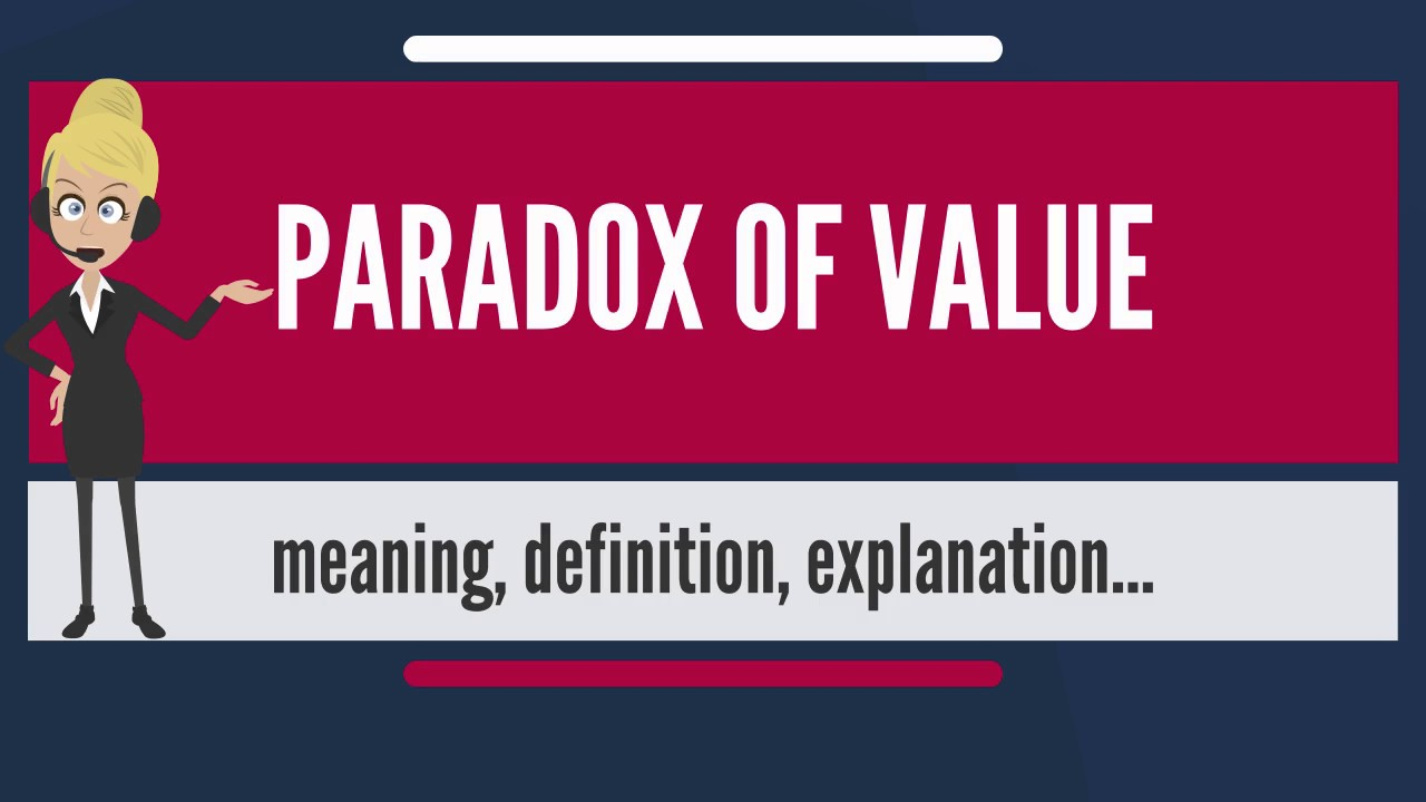 What Is Paradox Of Value What Does Paradox Of Value Mean Paradox