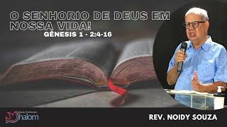 O SENHORIO DE DEUS EM NOSSA VIDA - Genesis 1 - 2:4-16 (19/09/2021) | Rev. Noidy Souza