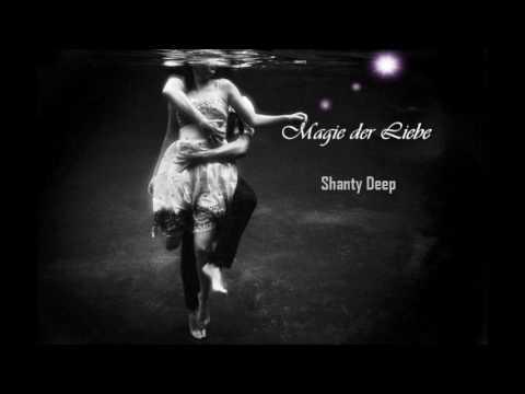Shanty Deep -  Magie der Liebe