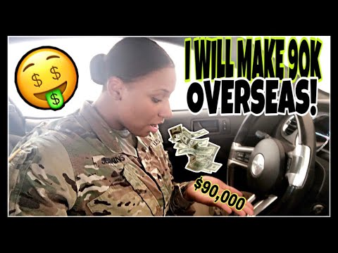 I WILL MAKE OVER $90,000 OVERSEAS! |MILITARY PAY