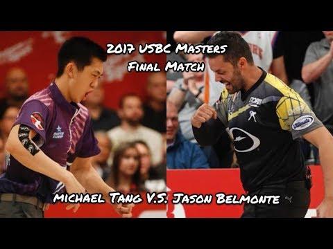 2017 USBC Masters Final Match - Michael Tang V.S. Jason Belmonte