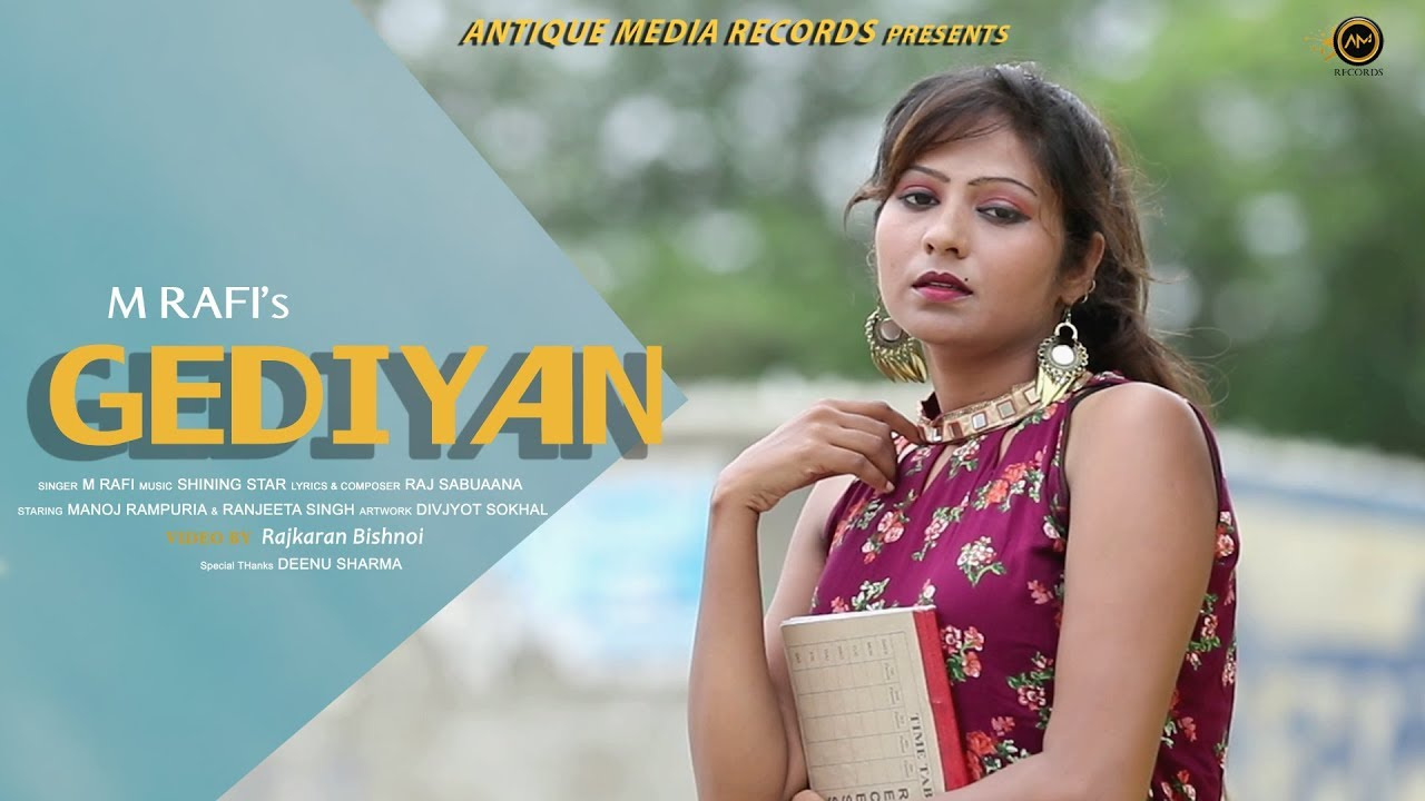 Gediyan | Full Video | M Rafi | Latest Punjabi Song 2019 | Antique Media Records #1