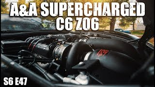 Stock C6 Z06 to Heads Cam A&A Supercharged C6 Z06   RPM S6 E47