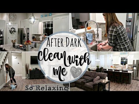 ULTIMATE CLEAN WITH ME 2018 :: RELAXING AFTER DARK CLEANING MOTIVATION :: SAHM CLEANING ROUTINE