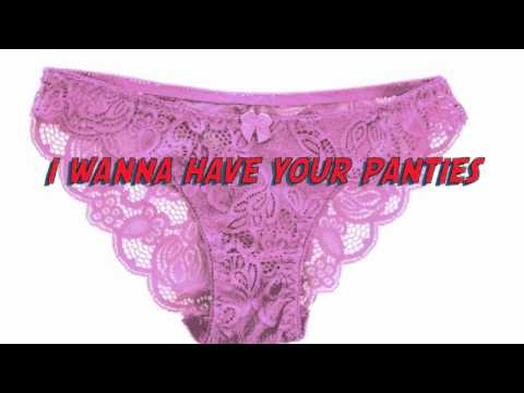 i wanna have your panties lyrics - youtube