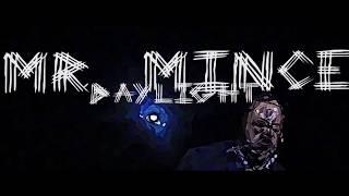 Mr. Mince - Daylight
