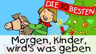 Morgen Kinder wird's was geben  - Weihnachtslieder zum Mitsingen || Kinderlieder