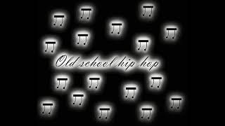 Old school hip hop   Self made   Instrumental stuff