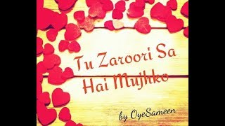 tu zaroori sa hai mujhko male version lyrics full audio