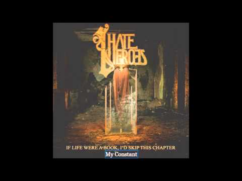 I Hate Heroes - My Constant