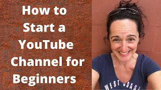 How to Start a YouTube Channel for Beginners 2017