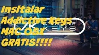 INSTALAR ADDICTIVE KEYS PARA MAC OSX! GRATIS!! - INSTALL ADDICTIVE KEYS ON MAC OSX FREE!!!