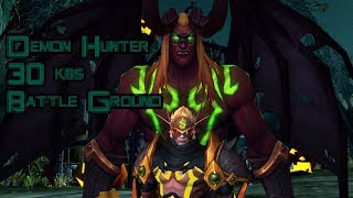 [WoW 7.3] Demon Hunter pvp 30 kbs 1 death, POWER UP!