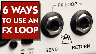 6 Ways To Use An FX Loop