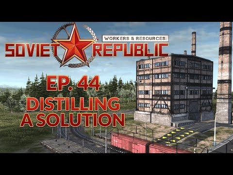 workers-&-resources-soviet-republic- -ep.-44---distilling-a-solution-(city-builder-lets-play)
