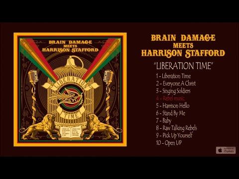Brain Damage, Harrison Stafford - Liberation Time - #4 Rebel Music