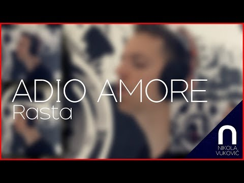 Rasta - Adio Amore (Nikola Vuković cover)