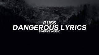 Russ - Dangerous (Lyrics / Lyrics Video)