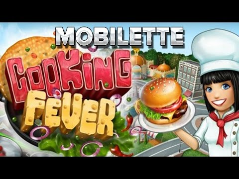 Mobilette #22 : Cooking Fever