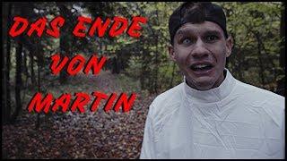 MARTIN ist tot...