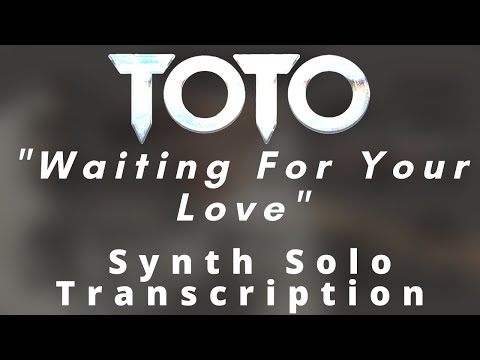Toto - Waiting For Your Love (Synth Solo Transcription) mp3
