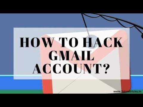 how to hack gmail account technology student - Account Technology