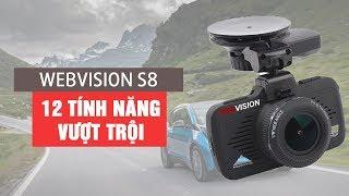 12 tính năng vượt trội của Camera hành trình Webvision S8