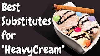 10 Best Substitutes for Heavy Cream Which Can Make You Smarter.