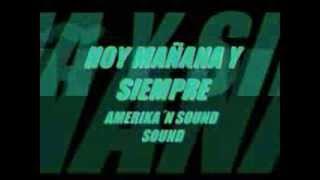 AMERIKA´N SOUND HOY MAÑANA Y SIEMPRE (www.lgtropichile.com)