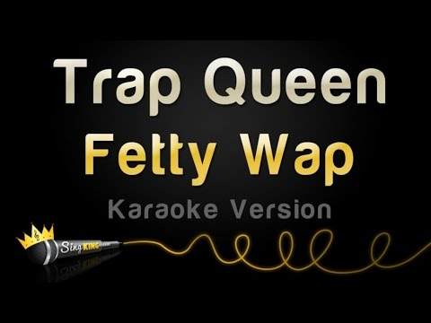 Fetty Wap - Trap Queen (Karaoke Version)
